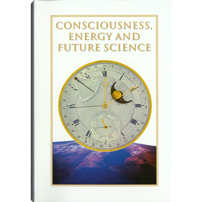 Consciousness, Energy and Future Science